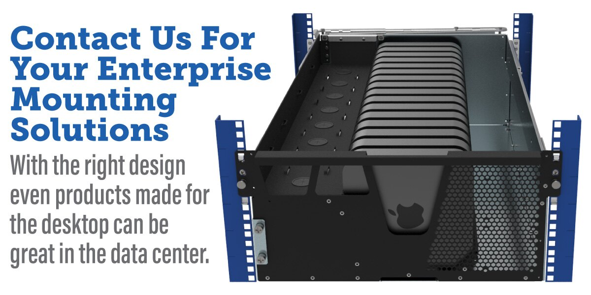 Contact us for your enterprise mounting solutions.